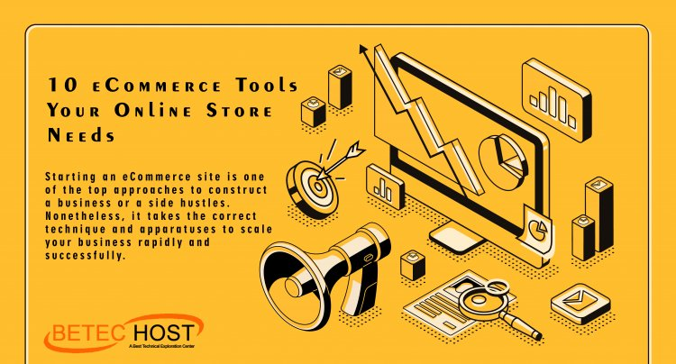 10 Ecommerce Tools Your Online Store Needs