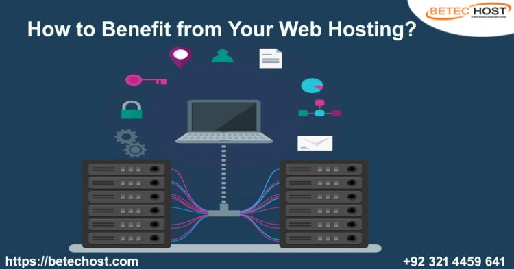 How To Benefit From Your Web Hosting?