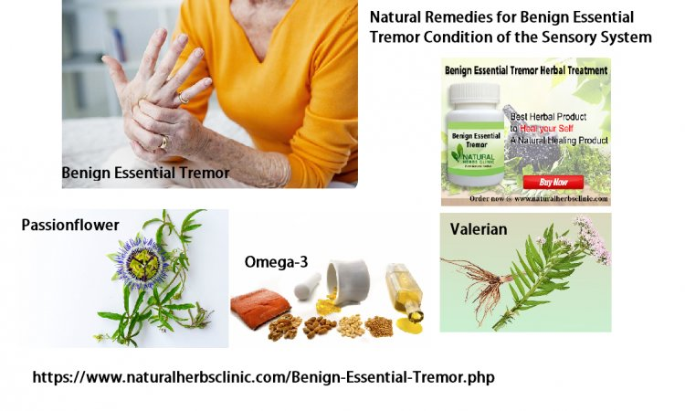 Natural Remedies For Benign Essential Tremor Condition