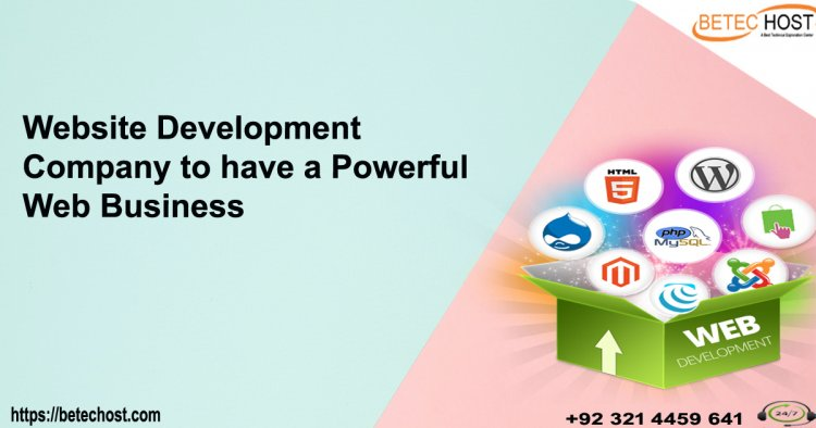 Website Development Company To Have A Powerful Web Business