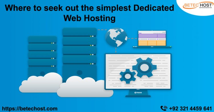 Where To Seek Out The Simplest Dedicated Web Hosting