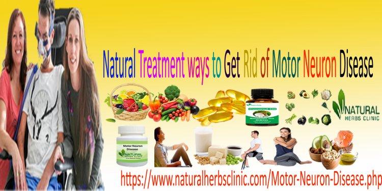 10 Natural Treatment ways for Motor Neuron Disease